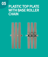 PLASTIC TOP PLATE WITH BASE ROLLER CHAIN